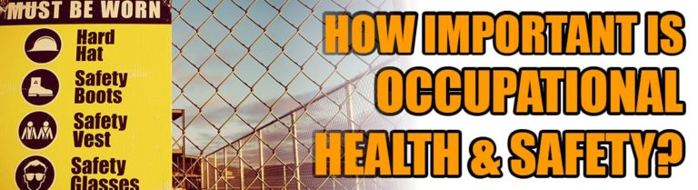 How important is occupational health and safety?