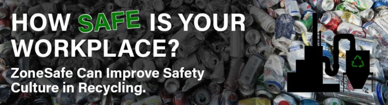 How safe is your workplace? ZoneSafe can improve safety culture in recycling.