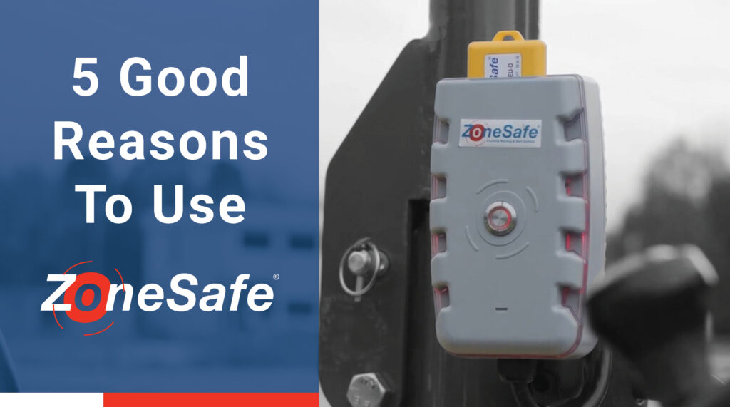 Five Good Reasons To Use ZoneSafe